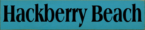 5x24 Flat Edge Turquoise board with Black text Wood Sign Hackberry Beach