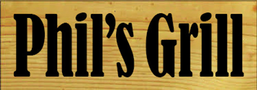 3.5x10 Butternut Stain board with Black text Wood Sign Phil's Grill