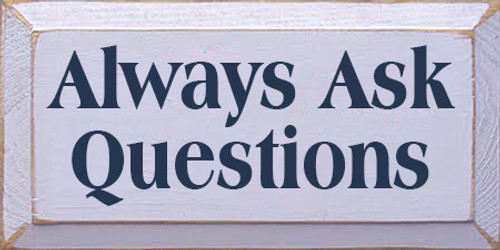 6x12 Lavender board with Navy Blue text Wood Sign Always Ask Questions