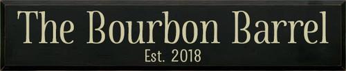 10x48 Black board with Cream text Wood Sign The Bourbon Barrel Est. 2018