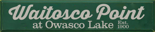 10x48 Green board with Putty text Wood Sign Waitosco Point at Owasco Lake est. 1900