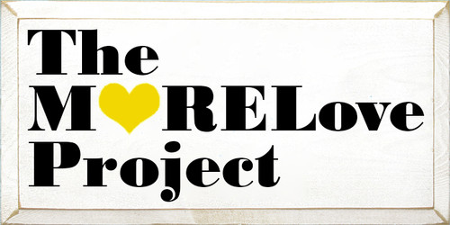 9x18 White board with Black and Sunflower text  The More Love Project