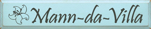 """Mann - da - Villa  Custom Wood Painted Sign  Baby Blue Board with Charcoal Text  36""""W x 7""""H"""