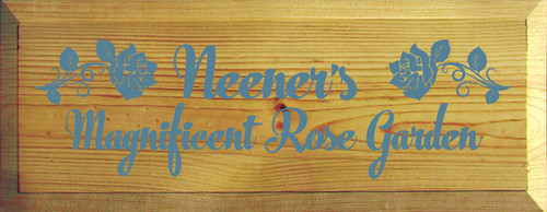 7x18 Butternut Stain with Williamsburg Blue text  Neener's Magnificent Rose Garden