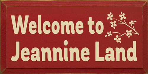 9x18 Red board with Cream text Wood Sign Welcome To Jeannine Land