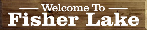 10x48 Walnut Stain board with White text Wood Sign Welcome to Fisher Lake