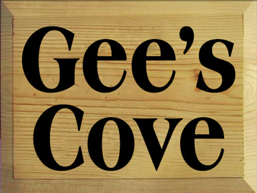 9x12 Butternut Stain with Black text Wood Sign Gee's Cove