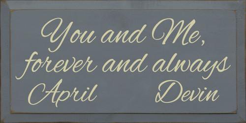 9x18 Slate board with Cream text Wood Sign You and Me, forever and always April Devin