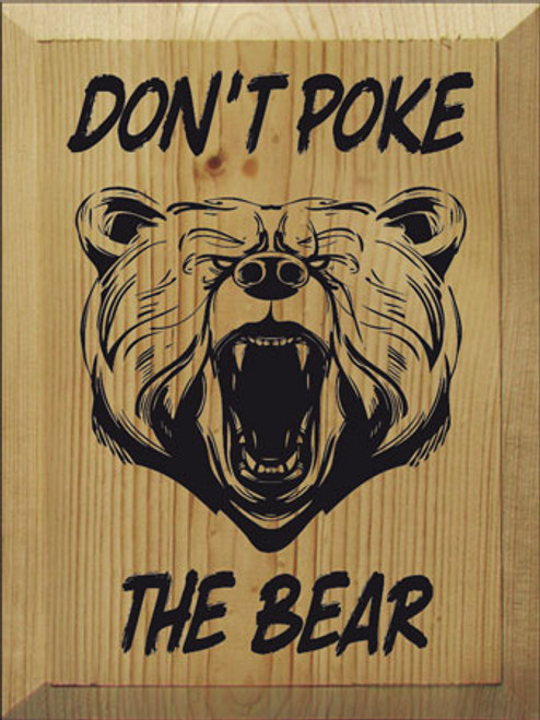 9x12 Butternut Stain board with Black text Wood Sign Don't Poke The Bear