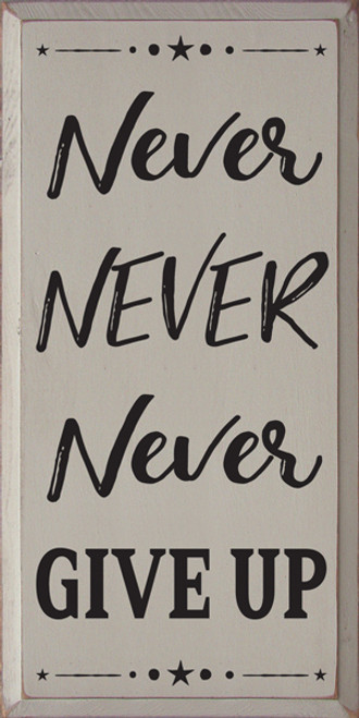 12x24 Putty board with Black text  Never Never Never Give Up