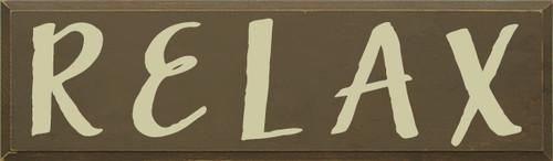 7x24 Brown board with Cream text  R E L A X