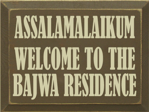 9x12 Brown board with Cream text ASSALAMALAIKUM WELCOME TO THE BAJWA RESIDENCE