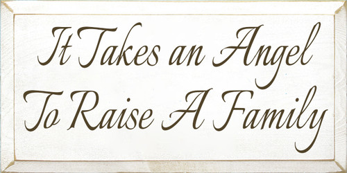 9x18 White board with Brown text  It Takes An Angel To Raise A Family
