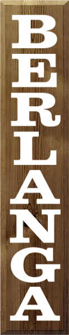 "Custom Wood Painted Sign BERLANGA 10"" x 48"" Vertical Walnut Stain White Text"