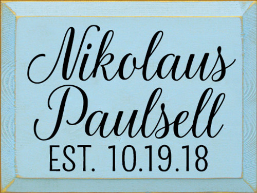 9x12 Baby Blue board with Black text Wood Sign Nikolaus Paulsell EST. 10.19.18