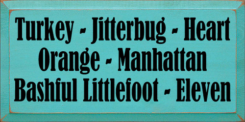 9x18 Aqua board with Black text  Turkey Jitterbug Heart Orange Manhattan Bashful Littlefoot Eleven