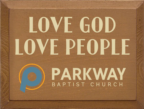9x12 Toffee board with Cream, Williamsburg Blue and Tangerine text LOVE GOD LOVE PEOPLE