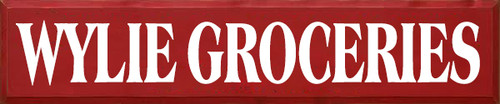 10x48 Red board with White text Wood Sign WYLIE GROCERIES
