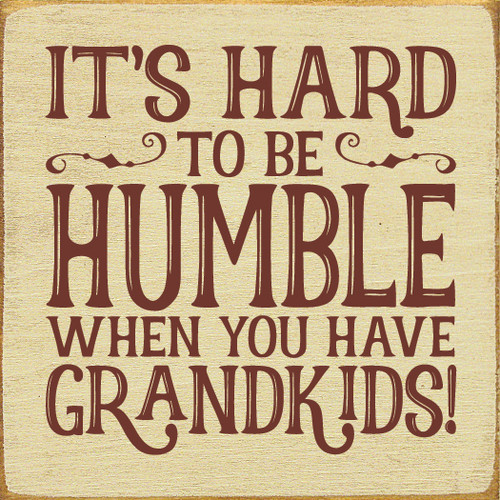 It's hard to be humble when you have grandkids!