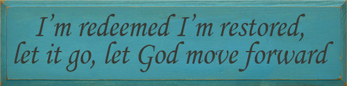9x36 Turquoise board with Charcoal text  I'm redeemed I'm restored, let it go, let God move forward