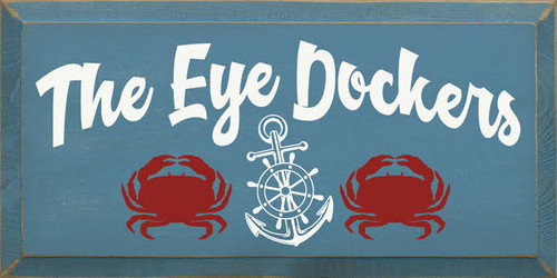 9x18 Williamsburg Blue board with White text The Eye Dockers