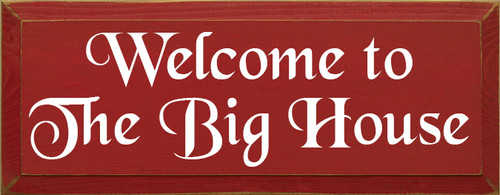 7x18 Red board with White text Welcome To The Big House