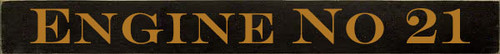 3.25x30 Black board with Gold text  Engine No 21