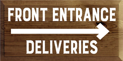 9x18 Walnut Stain board with White text  FRONT ENTRANCE  DELIVERIES