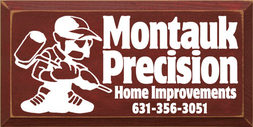 15x30 Burgundy board with White text  Montauk Precision Home Improvements