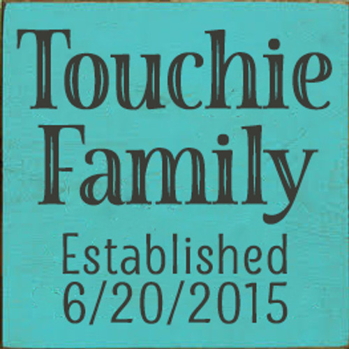 7x7 Aqua board with Charcoal text  Touchie Family  Established 6/20/2015