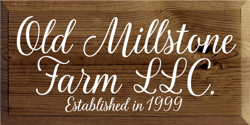 12x24 Walnut Stain board with White text  Old Millstone Farm LLC. Established in 1999