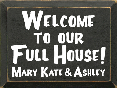 9x12 Charcoal board with White text  Welcome To Our Full House! Mary Kate & Ashley