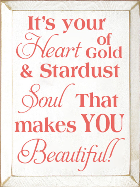 9x12 White board with Coral text  It's your heart of gold and stardust soul that makes you beautiful!