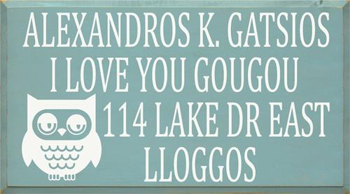 20x36 Sea Blue board with White text  ALEXANDROS K GATSIOS I LOVE YOU GOUGOU 114 LAKE DR EAST LLOGGOS