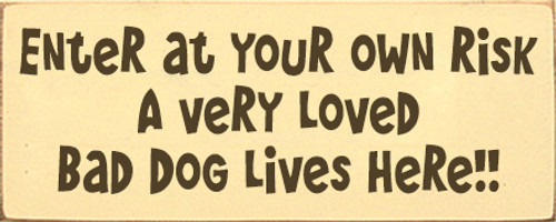 6x15 Baby Yellow board with Brown text  Enter at your own risk a very loved bag dog lives here!!