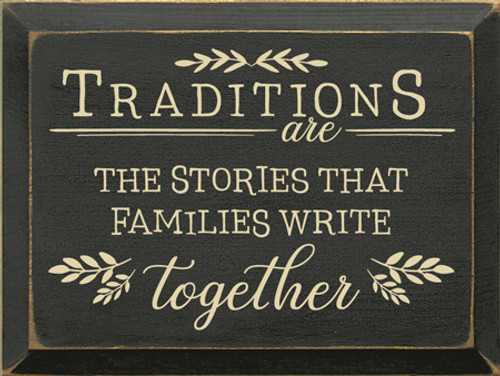 9x12 Charcoal board with Cream text  Traditions are the stories that families write together
