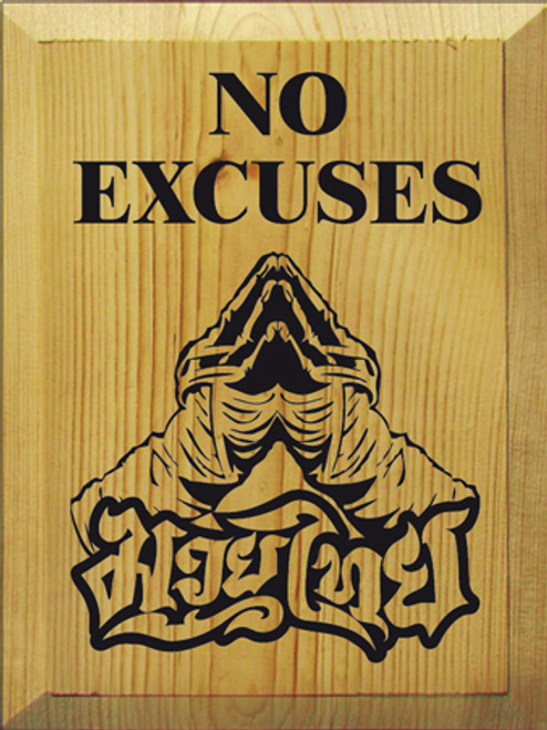 9x12 Butternut Stain board with Black Text text  No Excuses Muay Thai