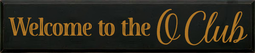 10x48 Black board with Gold text  Welcome to the O Club