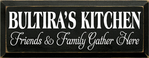 7x18 Black board with White text  BULTIRA'S KITCHEN  Friends & Family Gather Here