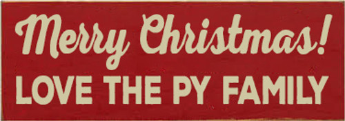 3.5x10 Red board with Cream text  Merry Christmas! Love the Py Family