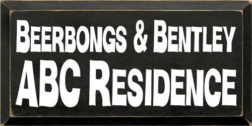 9x18 Black board with White text  Beerbongs & Bentley  ABC Residence