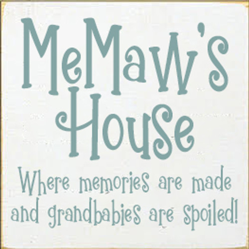 7x7 White board with Sea Blue text  MeMaw's House  Where memories are made and grandbabies are spoiled!