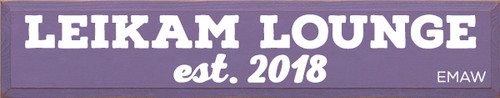 7x36 Purple board with White text LEIKAM LOUNGE  est. 2018 emaw