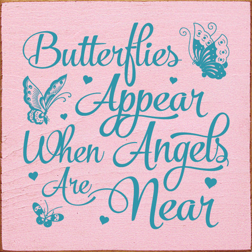 Butterflies appear when angels are near 7x7 Wood Sign