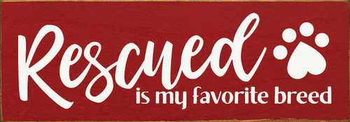 "Rescued Is My Favorite Breed 3.5x10"" Wood Sign"