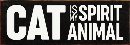 "Cat Is My Spirit Animal 3.5x10"" Wood Sign"