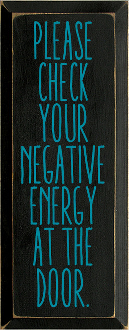 7x18 Black board with Turquoise text  Please check your negative energy at the door