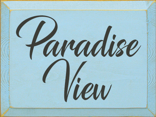 9x12 Baby Blue board with Charcoal text  Paradise View