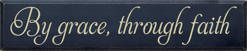 10x48 Navy Blue board with Cream text  by grace, through faith