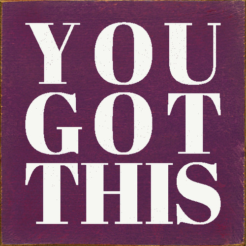 "You Got This 7x7"" Wood Sign"